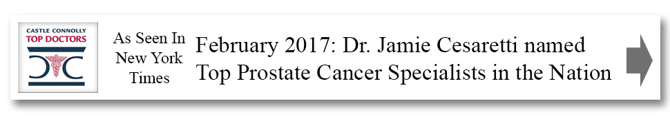 ebruary 2017: Dr. Jamie Cesaretti named Top Prostate Cancer Specialists in the Nation